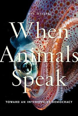When Animals Speak, Eva Meijer