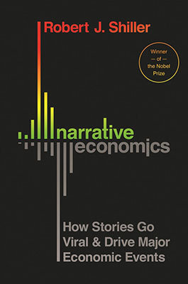 Robert J. Shiller, Narrative Economics: How Stories Go Viral and Drive Major Economic Events (Princeton University Press 2019), 400 blz.