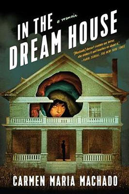Carmen Maria Machado, In the Dream House (Greywolf Press 2019), 272 blz.