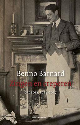 Benno Barnard, Zingen en creperen: dagboek 2014-2017 (Atlas Contact 2019), 208 blz.