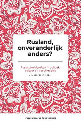 Lien Verpoest (red.), Rusland, onveranderlijk anders? Russische identiteit in politiek, cultuur en geschiedenis (Leuven University Press 2019), 176 blz.