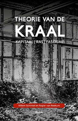 Willem Schinkel & Rogier van Reekum, Theorie van de kraal: Kapitaal | Ras | Fascisme, Boom 2019, 224 blz.