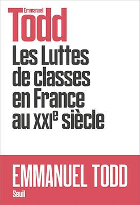 Emmanuel Todd, Les Luttes de classes en France au XXIème siècle (Seuil 2020), 376 blz.