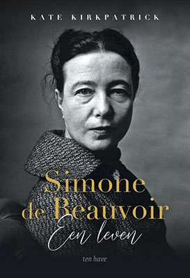ate Kirkpatrick, Simone de Beauvoir: een leven (Ten Have 2020), 400 blz.