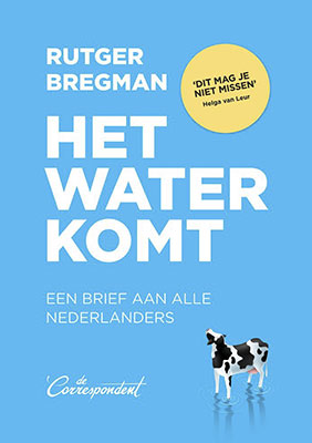 Rutger Bregman, Het water komt: een brief aan alle Nederlanders (De Correspondent 2020), 208 blz.
