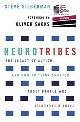 Steve Silberman, Neurotribes: The Legacy of Autism and How to Think Smarter About People Who Think Differently (Allen & Unwin 2016), 589 blz.