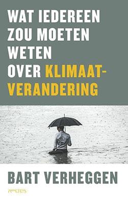 Bart Verheggen, Wat iedereen zou moeten weten over klimaatverandering (Prometheus 2020), 208 blz.