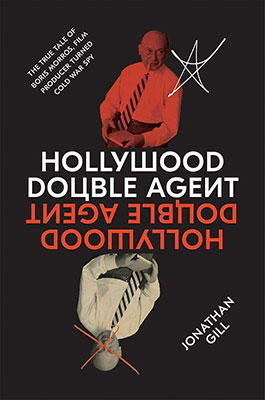 Jonathan Gill, Hollywood Double Agent: The True Tale of Boris Morros, Film Producer Turned Cold War Spy, (Abrams 2020), 336 blz.