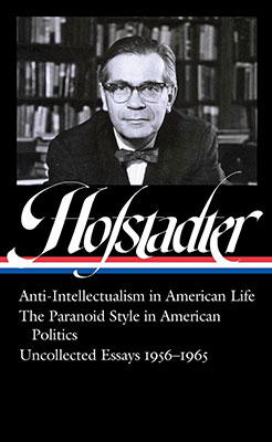 Richard Hofstadter, Anti-Intellectualism in American Life, The Paranoid Style in American Politics, Uncollected Essays 1956-1965 (Library of America 2020), 1000 blz.