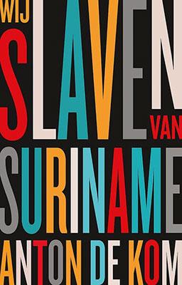 Anton de Kom, Wij slaven van Suriname (Atlas Contact 2020 (1934)), 213 blz.