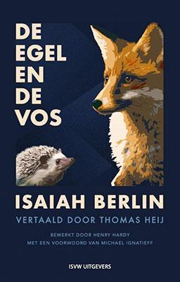 Isaiah Berlin, De egel en de vos: een essay over Tolstojs geschiedfilosofie (vert. Thomas Heij, red. Henry Hardy), ISVW 2020, 176 blz.