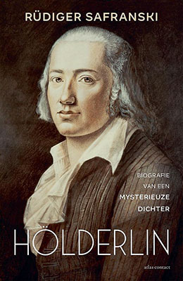 Rüdiger Safranski, Hölderlin: biografie van een mysterieuze dichter (vert. W. Hansen, Atlas Contact 2020), 312 blz.