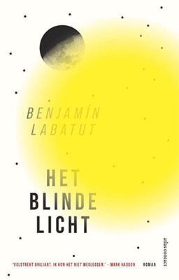 Benjamín Labatut, Het blinde licht (vert. Peter Valkenet, Atlas Contact 2020), 224 blz.