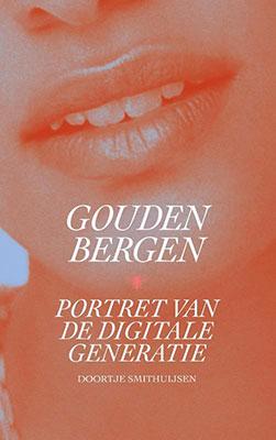 Doortje Smithuijsen, Gouden bergen: portret van een digitale generatie (De Bezige Bij 2020), 224 blz.