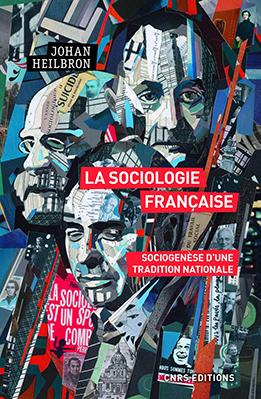 Johan Heilbronn, La sociologie française: sociogenèse d'une tradition nationale (vert. Françoise Wirth, CNRS 2020), 334 blz.