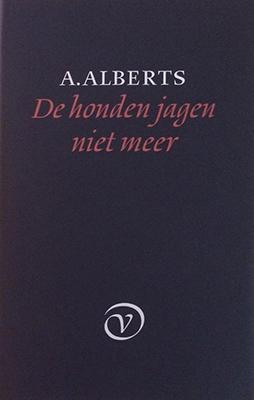 A. Alberts, De honden jagen niet meer (Van Oorschot 1979), 81 blz.