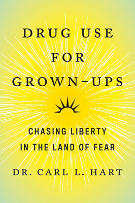 Carl L. Hart, Drug Use for Grown-Ups: Chasing Liberty in the Land of Fear (Penguin 2021), 304 blz.
