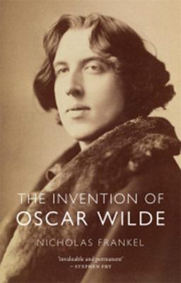 Nicholas Frankel, The Invention of Oscar Wilde (Reaktion Books 2021), 288 blz.