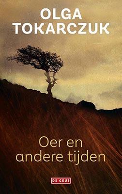 Olga Tokarczuk, Oer en andere tijden (vert. Karol Lesman) (De Geus 2020 (1998)), 240 blz.