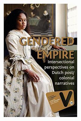 Nancy Jouwe e.a. (reds.), Gendered Empire: Intersectional Perspectives on Dutch Post/colonial Narratives (Jaarboek voor Vrouwengeschiedenis 39) (Verloren 2020), 232 blz.