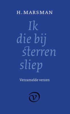 H. Marsman, Ik die bij sterren sliep: verzamelde verzen 1916-1940 (red. H.T.M. van Vliet, Van Oorschot 2020), 640 blz.