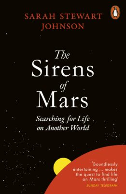 Sarah Stewart Johnson, The Sirens of Mars: Searching for Life on Another World (Penguin 2020), 288 blz.