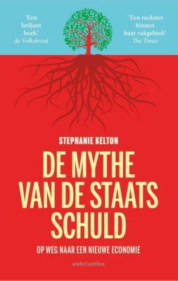 Stephanie Kelton, De mythe van de staatsschuld: op weg naar een nieuwe economie (vert. Vanja Walsmit, Ambo|Anthos 2021), 320 blz.