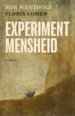 Rob Wentholt & Floris Cohen, Experiment mensheid (Prometheus 2021), 368 blz.